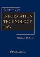 Scott on Information Technology Law, Third Edition by Michael D. Scott