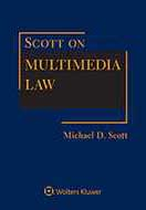 Scott on Multimedia Law, Third Edition by Michael D. Scott