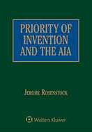 Priority of Invention and the AIA by Jerome Rosenstock