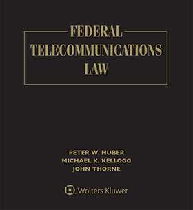 Federal Telecommunications Law, Second Edition by Peter W. Huber ,John Thorne ,Michael K. Kellogg