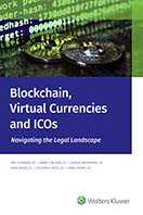 Blockchain, Virtual Currencies and ICOs: Navigating the Legal Landscape by Wolters Kluwer Editorial Staff