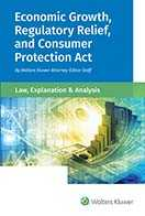 Economic Growth, Regulatory Relief, and Consumer Protection Act: Law, Explanation and Analysis by Wolters Kluwer Editorial Staff