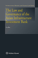 The Law and Governance of the Asian Infrastructure Investment Bank by BIN
