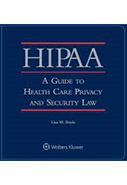 HIPAA: A Guide to Health Care Privacy and Security Law by Lisa M. Boyle